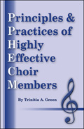 Principles & Practices of Highly Effective Choir Members